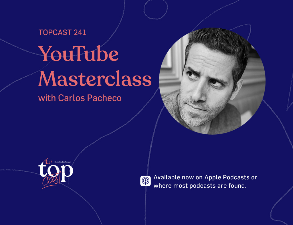 TC241: YouTube Masterclass with Carlos Pacheco