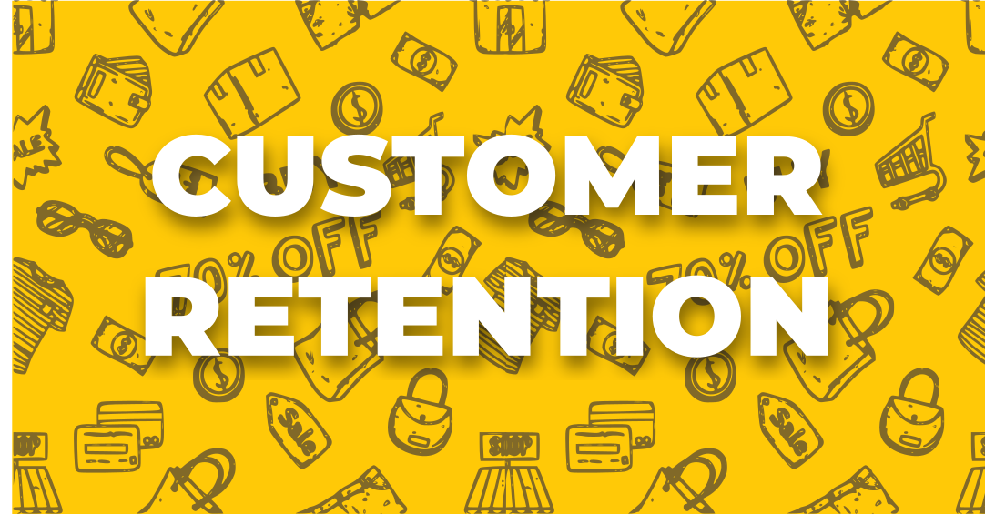 How to build a strong customer retention base