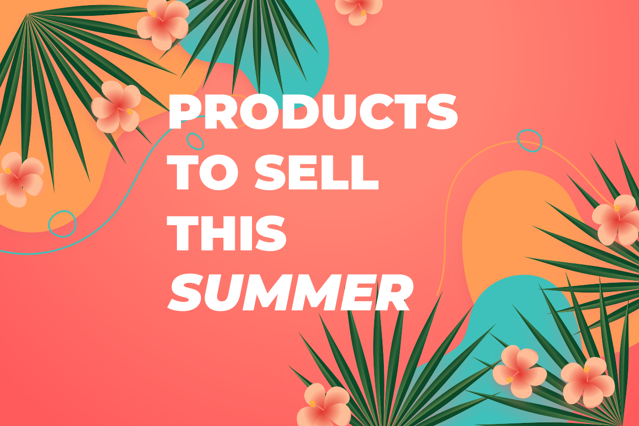 The best dropshipping products this summer