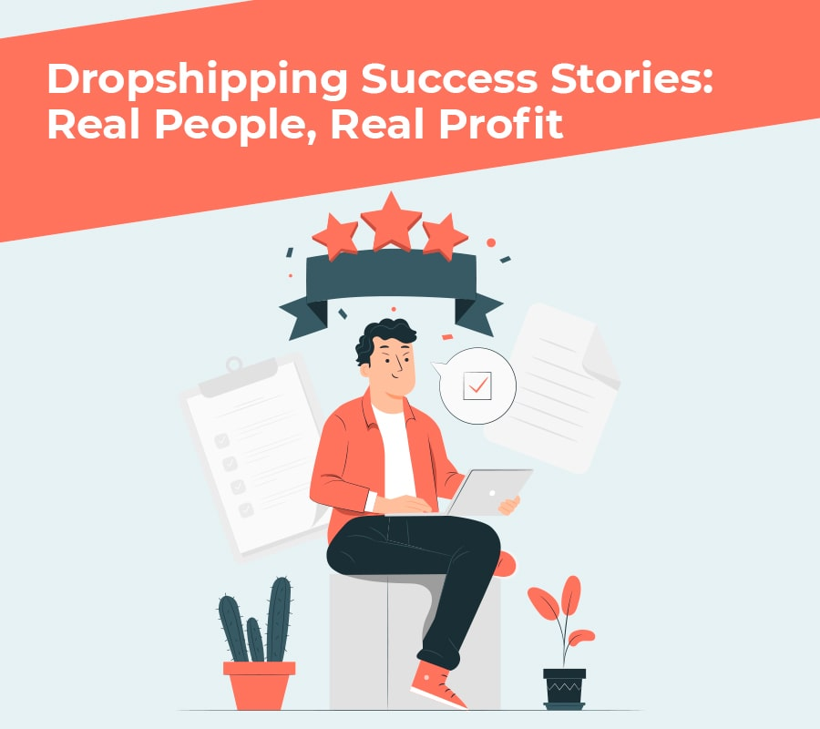 Dropshipping Success Stories: Real People, Genuine Profit