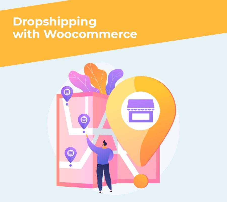 Dropshipping with WooCommerce: Your best guide for 2021