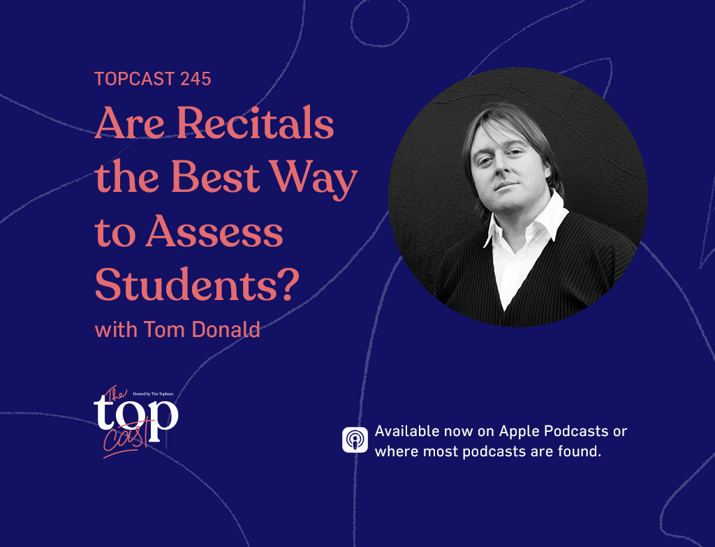 TC245: Are Recitals the Best Way to Assess Students? with Tom Donald