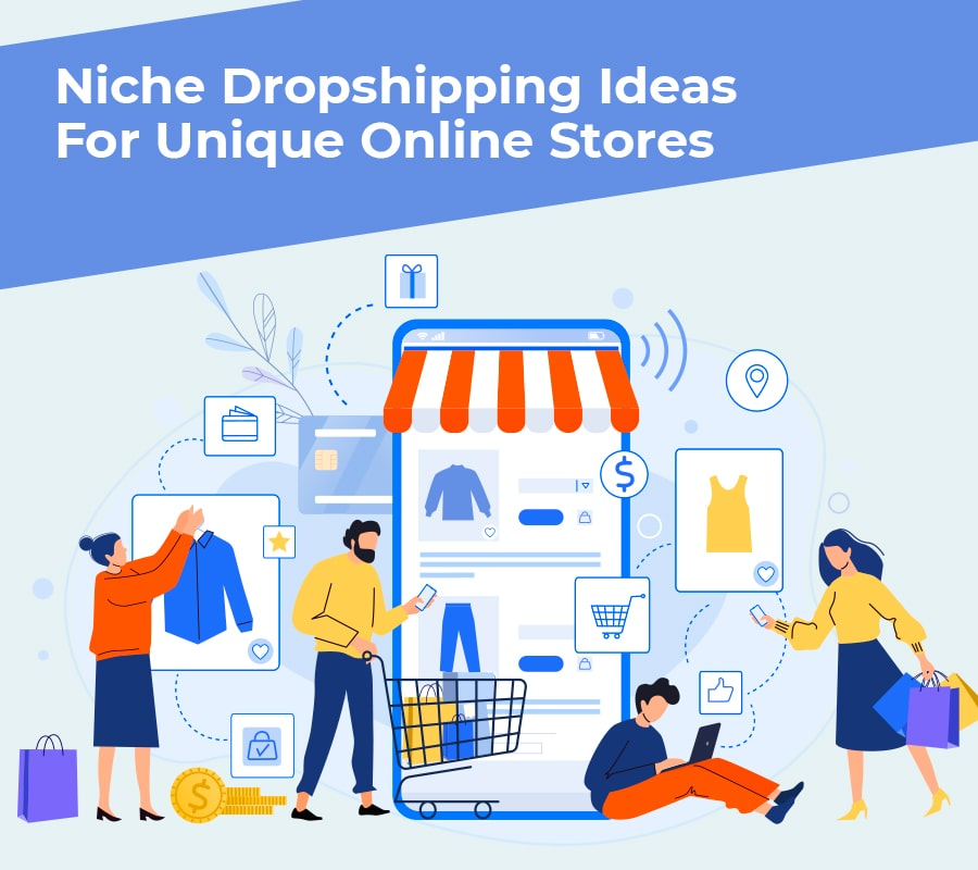 Dropshipping Niches Ideas For Individual Online Stores