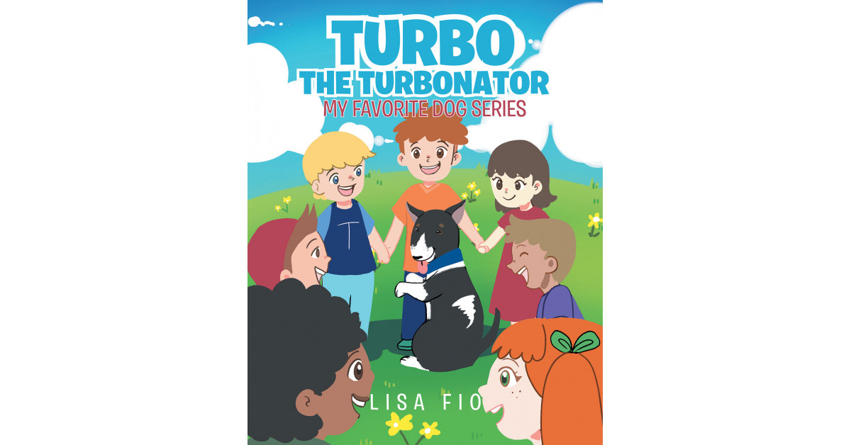 Lisa Fio's New Book, 'Turbo the Turbonator', Is a Delightful Picture Book That Conveys the Bond Between a Child and His Favorite Dog