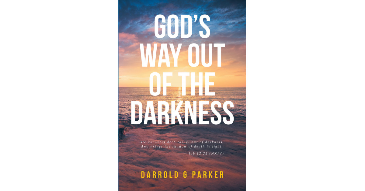 Darrold G Parker' s Fresh new Book ' God' ings Way Out of the Darkness' is known as a Reflective Writing About God' exercise Relationship With the Human Race and consequently Traveling on the Right Path