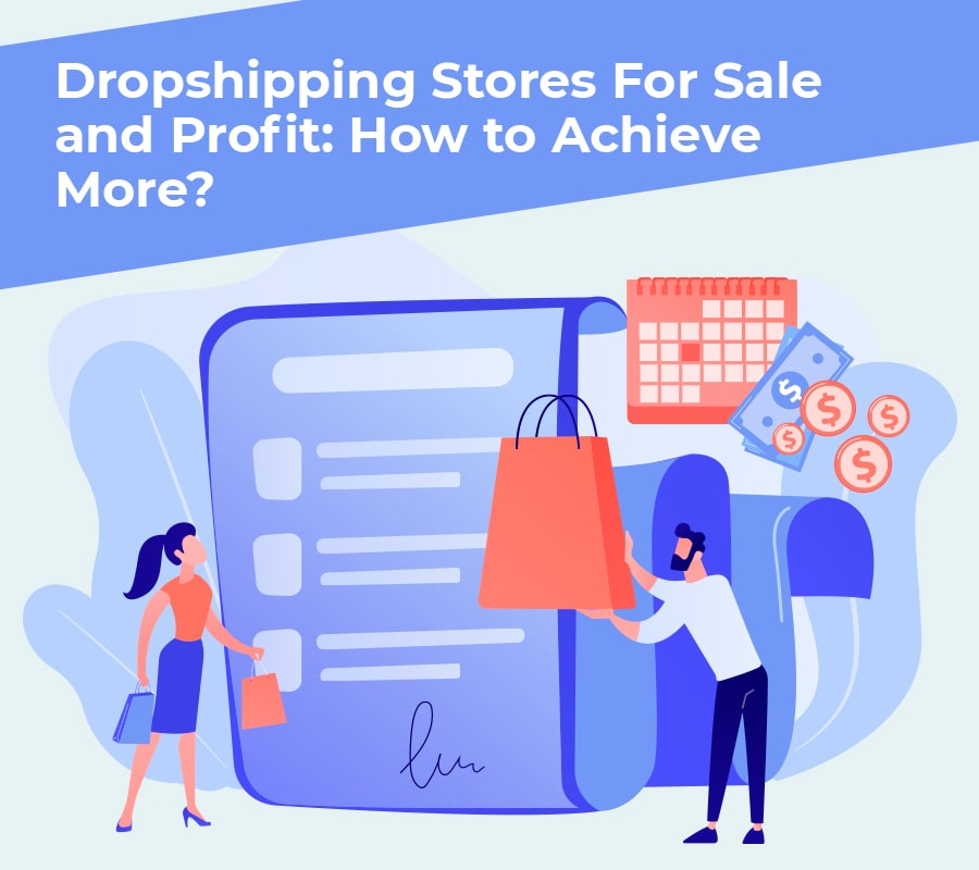 Dropshipping Stores For Sale and also Profit: How to Complete More?