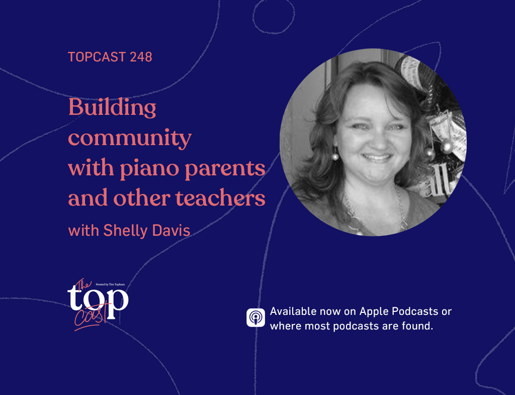 TC248: Building community with the help of piano parents coupled with other teachers with Shelly Davis
