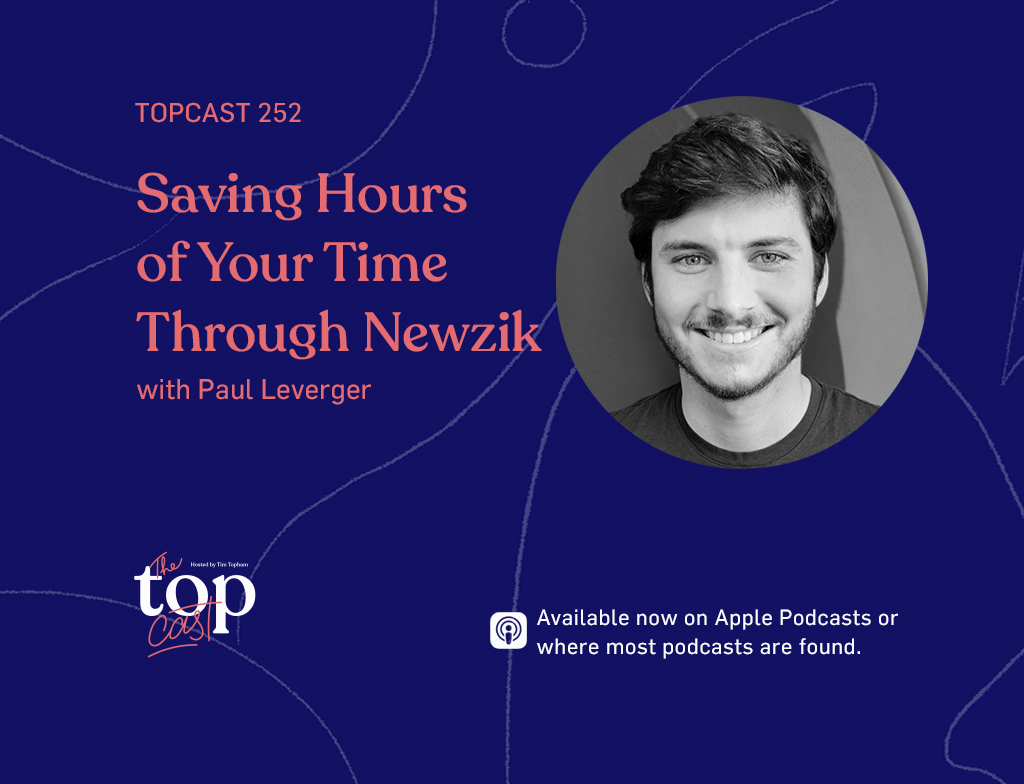 TC252: Saving Hours of Your Time Through Newzik with Paul Leverger