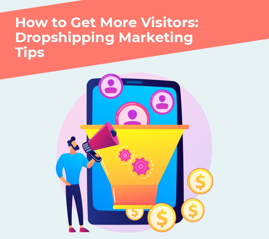 About attracting More Visitors: Dropshipping Marketing Tips