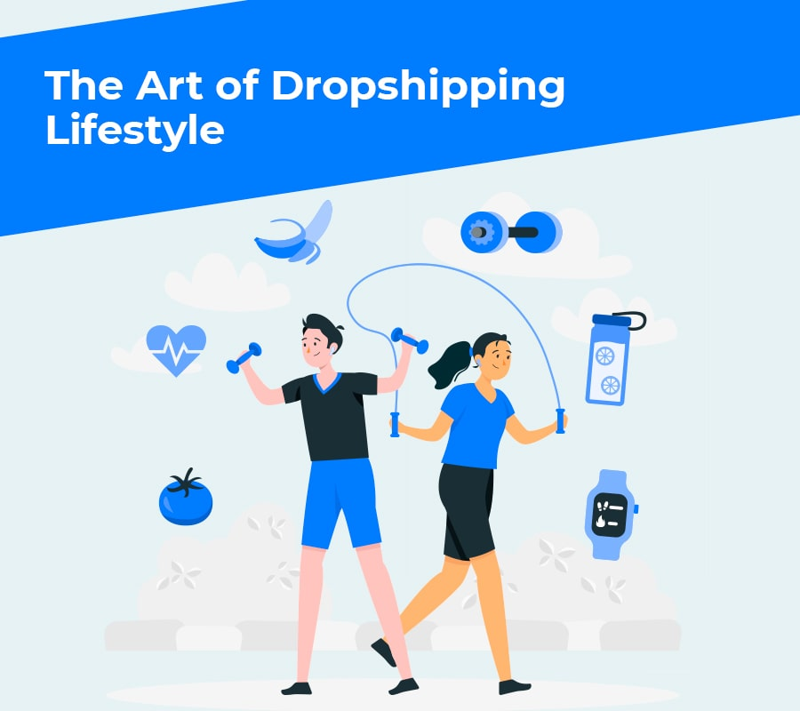 The ability of Dropshipping Lifestyle