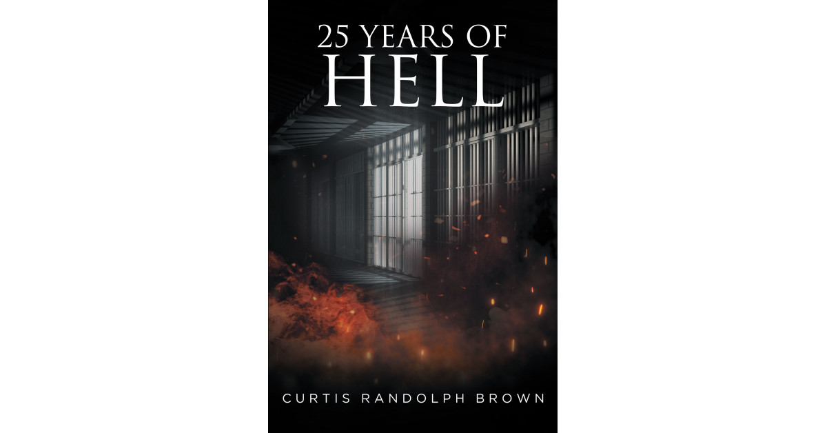 Curtis Brown's New Book, '25 Years of Hell', Is an Engrossing Story of a Brave Man Who Fights Against Racial Discrimination in America