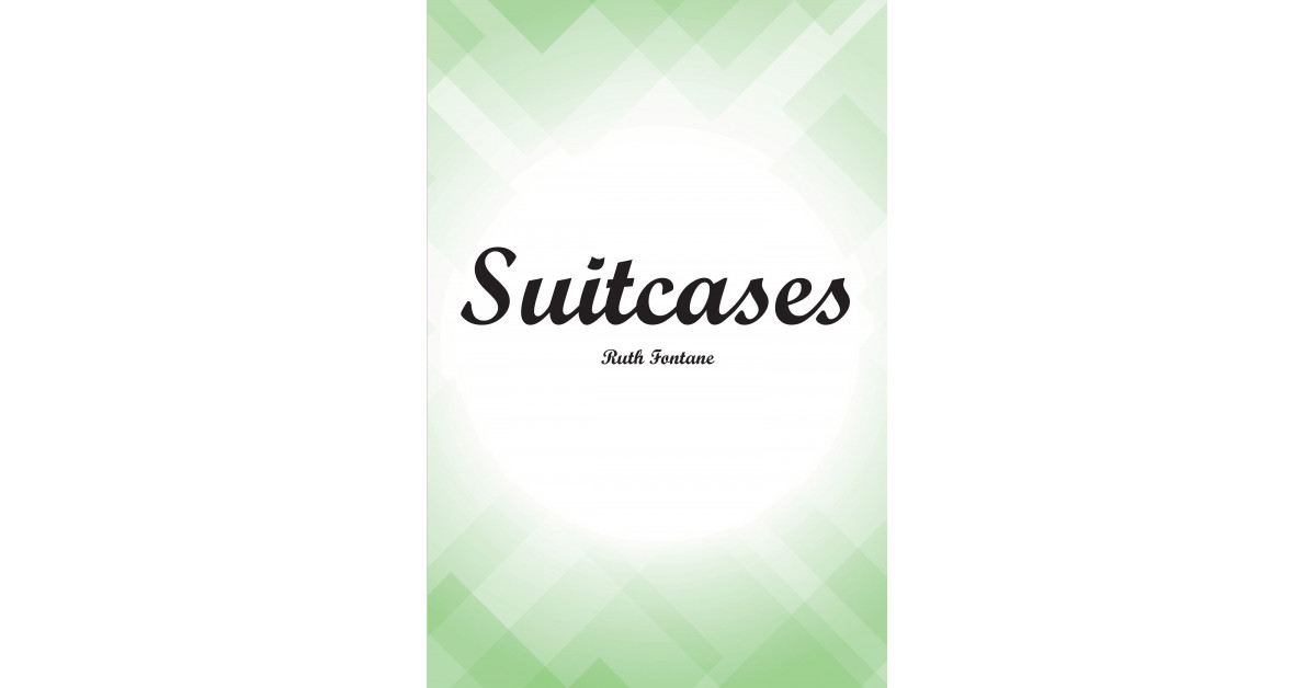 Ruth Fontane's New Ebook 'Suitcases' is a Charming Novel That Shares a Illustration of Completely different Companions By Suitcases That One Carries In every single place in Life