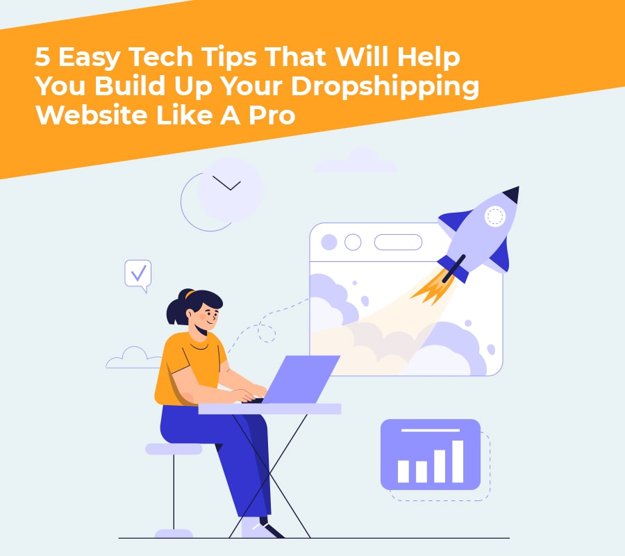 5 Straightforward Tech Ideas That Will Assist You Construct Up Your Dropshipping Web site