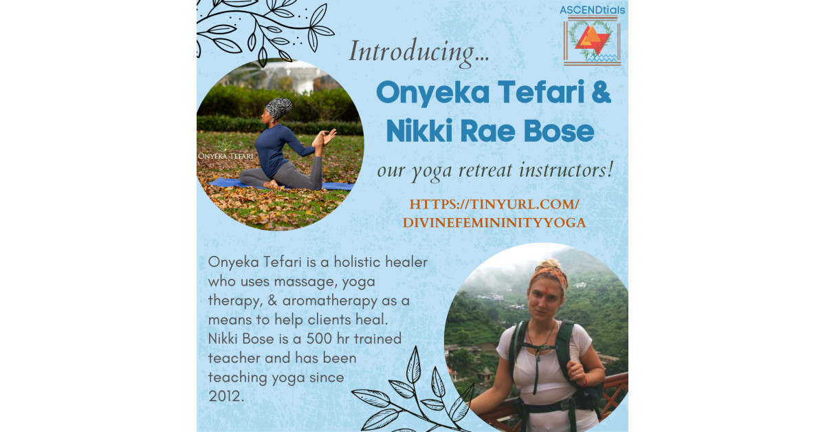 ASCENDtials Launches Its Actually On-line Yoga Journey By means of a Partnership Which have Onyeka Tefari and as a consequence Nikki Bose