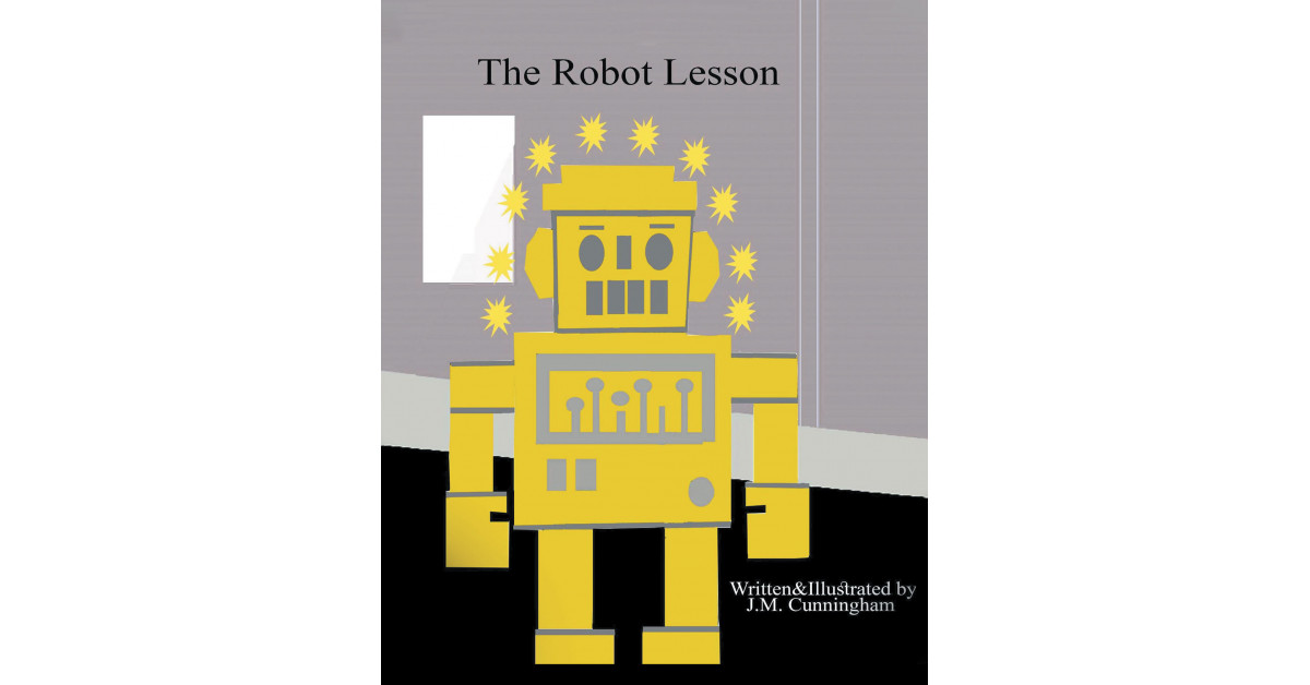 Writer J.M. Cunningham's New E-book 'The Robotic Lesson' Shares the Significance of Displaying Kindness to Each Single Being
