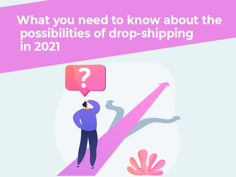 What You Must Know About Dropshipping in 2021