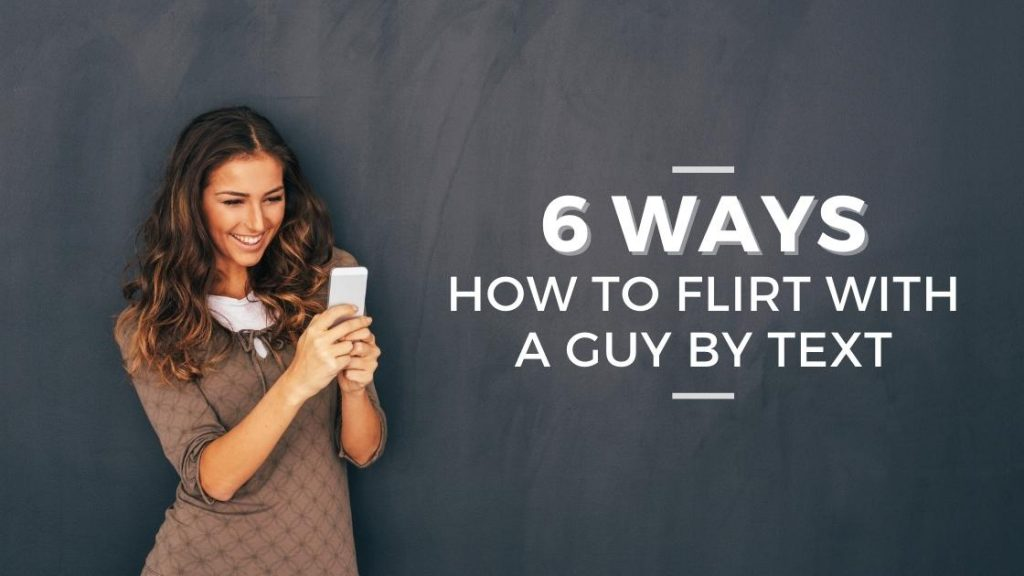 [6 Ways] How To Flirt With A Man By Textual content