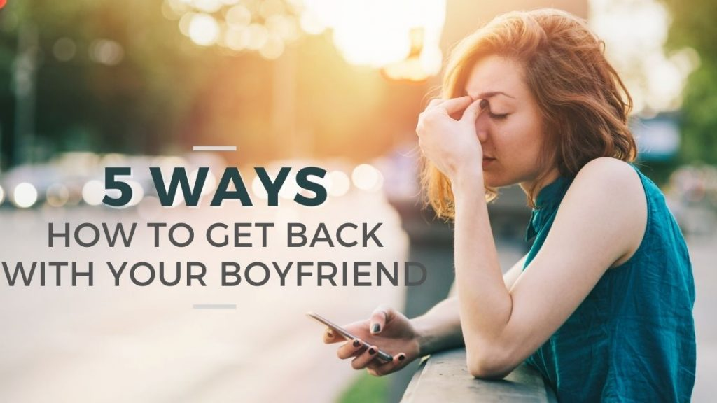 How To Get Again With Your Boyfriend