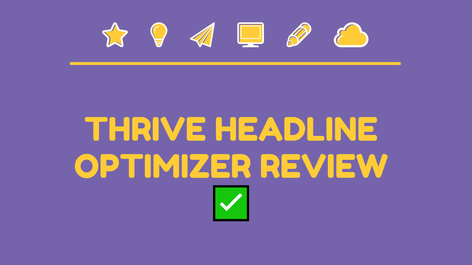 Thrive Headline Optimizer Review 2021 (Get 300% More Engagement)