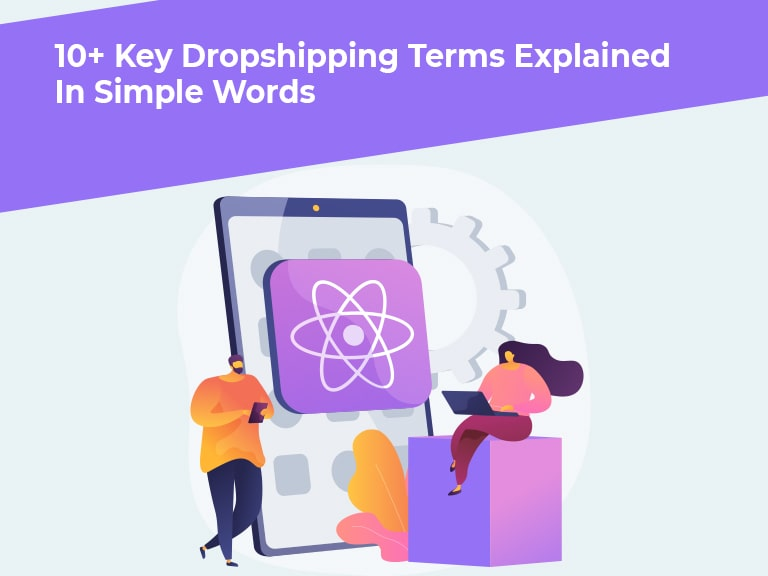 10+ Key Dropshipping Phrases Defined In Easy Phrases
