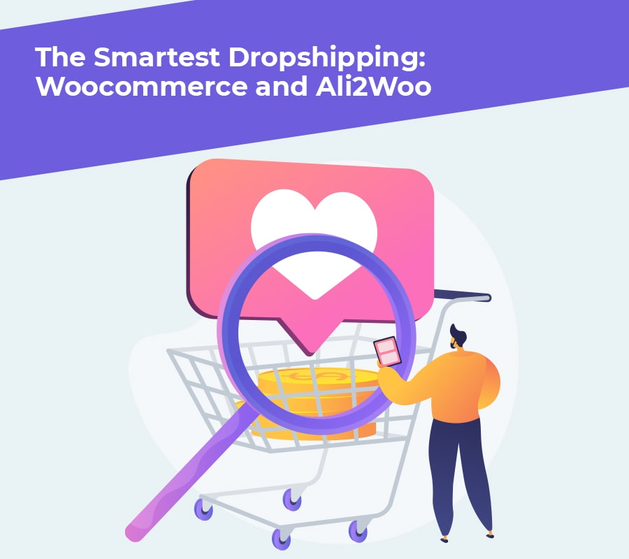 The Smartest Dropshipping: Woocommerce and Ali2Woo